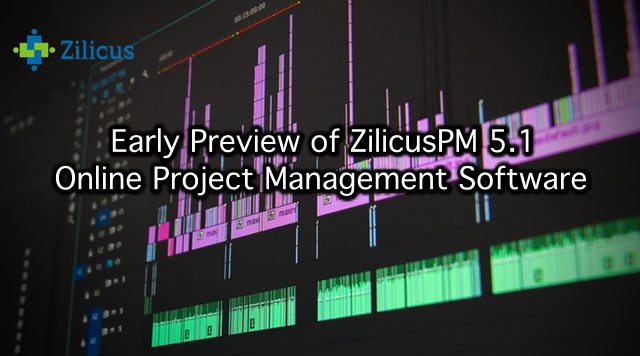 Early Preview of ZilicusPM 5.1 Project Management Softwar