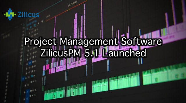 Project Management Software ZilicusPM 5.1 Released