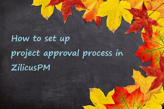 Project Approval Process in ZilicusPM