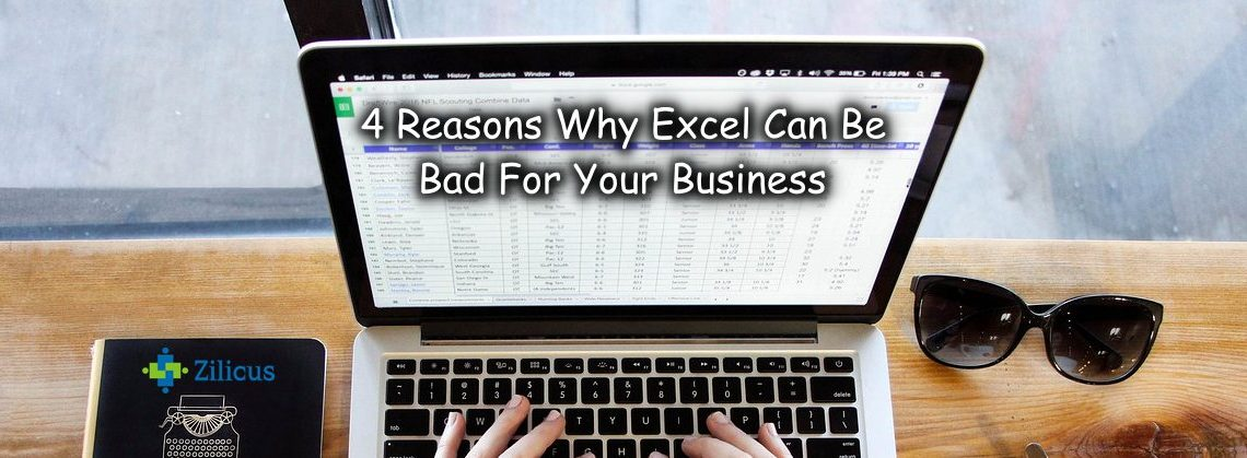 4 Reasons Why Excel Can Be Bad For Your Your Business