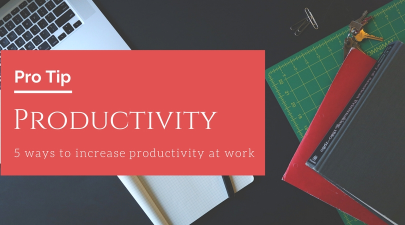 Tips to Improve Productivity at Workplace